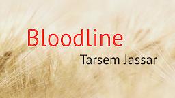 Bloodline Tarsem Jassar Status