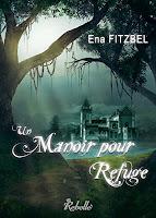 http://lesreinesdelanuit.blogspot.be/2014/03/un-manoir-pour-refuge-de-ena-fitzbel.html