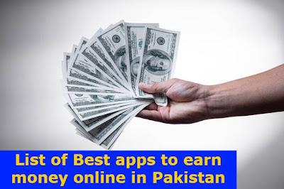 List of Best apps to earn money online in Pakistan