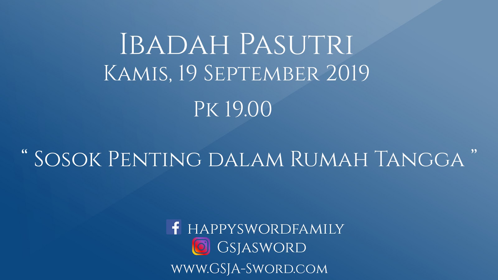 Ibadah Pasutri GSJA Sword 19 September 2019 Jam 19.00 WIB