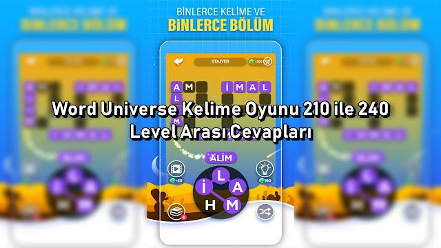 Word Universe Kelime Oyunu 210 ile 240 Level Arası Cevaplar
