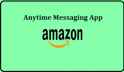 Anytime Messaging App from  Amazon App Like Whatsapp