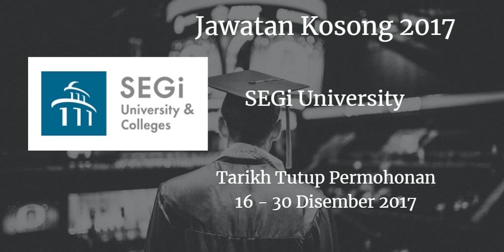 Jawatan Kosong SEGi University  16 - 30 Disember 2017