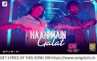 Haan Main Galat lyrics - Love Aaj Kal | Kartik, Sara | Pritam | Arijit Singh | Shashwat