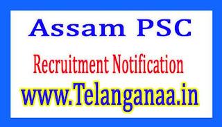 Assam Public Service Commission APSC Recruitment Notification 2017