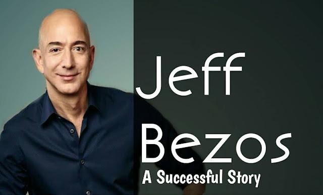 जेफ बेजोस की सफलता की कहानी, Jeff Bezos Biography in Hindi, jeff bezos life, jeff bejos, jef bejos life