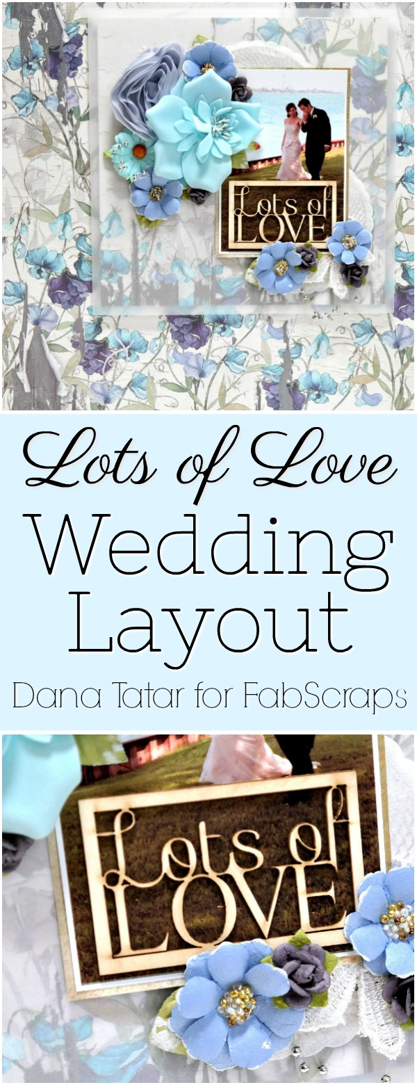 Lots of Love Blue Wedding Layout Tutorial by Dana Tatar for FabScraps