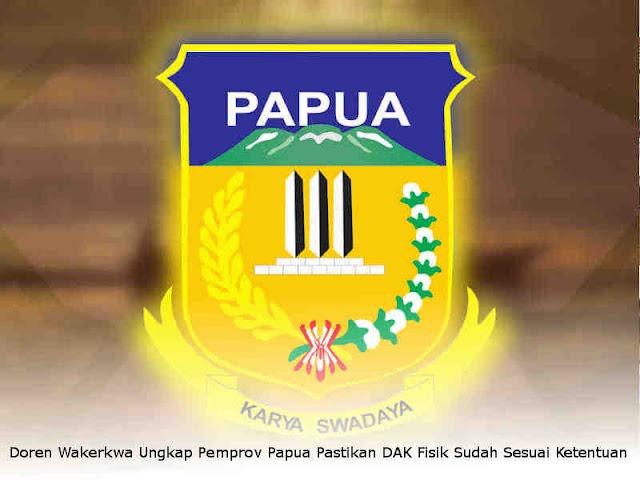 Doren Wakerkwa Ungkap Pemprov Papua Pastikan DAK Fisik Sudah Sesuai Ketentuan