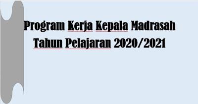 Program Kerja Kepala Madrasah Tahun Pelajaran 2020/2021