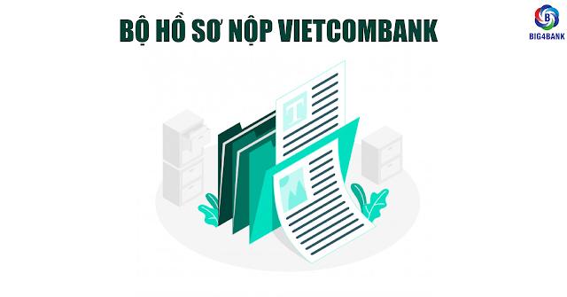 Bộ Hồ Sơ Nộp Vietcombank