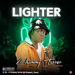MUSIC: Chimmy Turner - Lighter   @Chimmy_turner