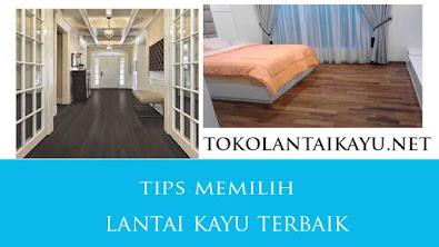tips memilih lantai kayu terbaik