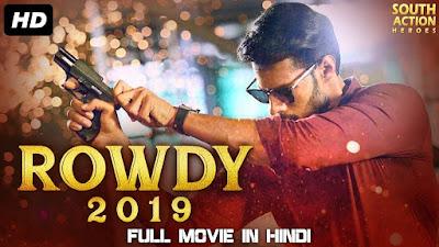 Rowdy (2019) Hindi Dubbed Full Movie 720P HD-Rip Download