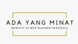 Begini Cara , Jika Ingin Menulis di Web Blogger Bengkulu