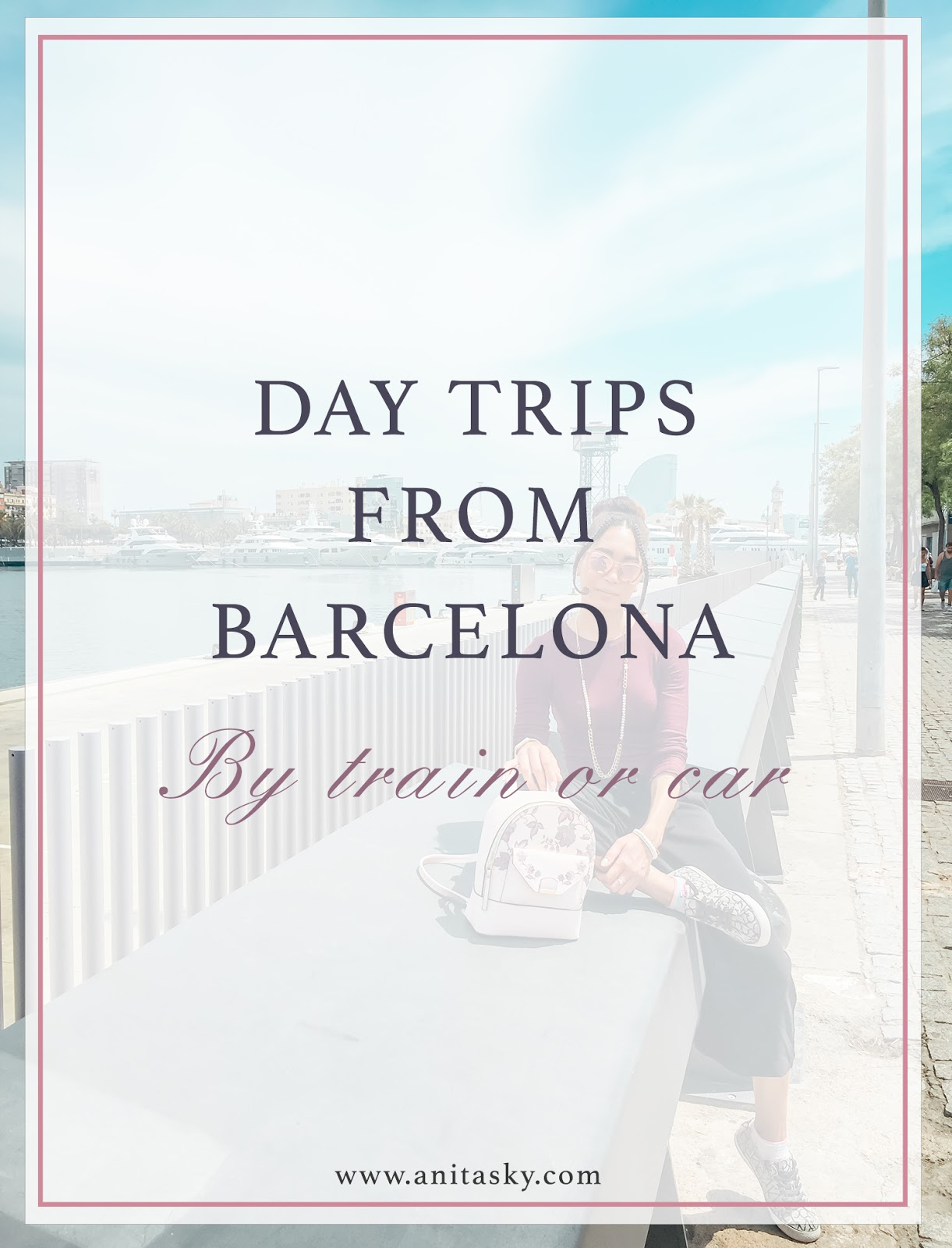 Day Trips From Barcelona by Train or Car