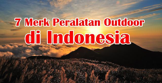 7 merk peralatan outdoor di indonesia