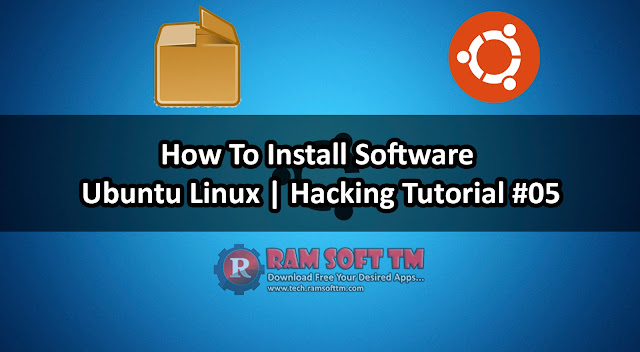 How To Install Software Ubuntu Linux | Hacking Tutorial #05