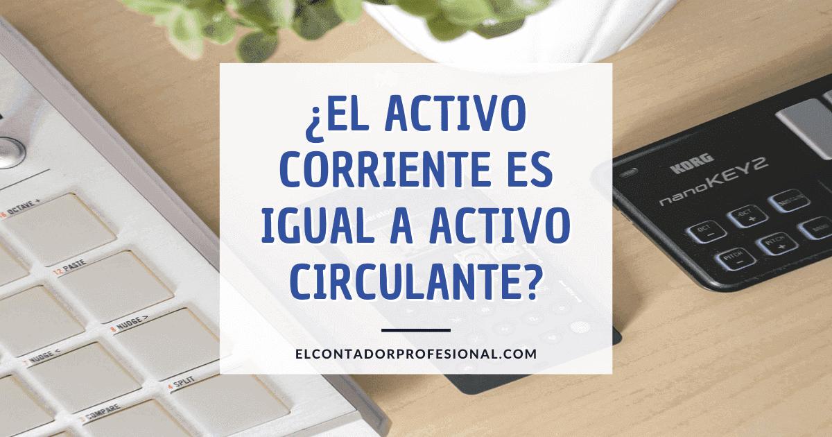 activo corriente es igual a activo circulante
