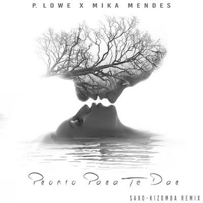 P. Lowe - Pronto Para Te Dar - Remix Saxo-Kizomba (feat. Mika Mendes) [Download]
