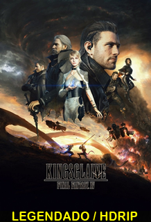 Assistir Kingsglaive: Final Fantasy XV Legendado (2016)