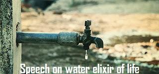 Speech on water elixir of life