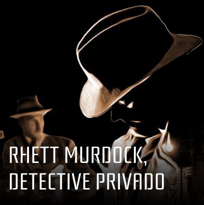 Rhett Murdock. Un detective privado... diferente. Por D. D. Puche.