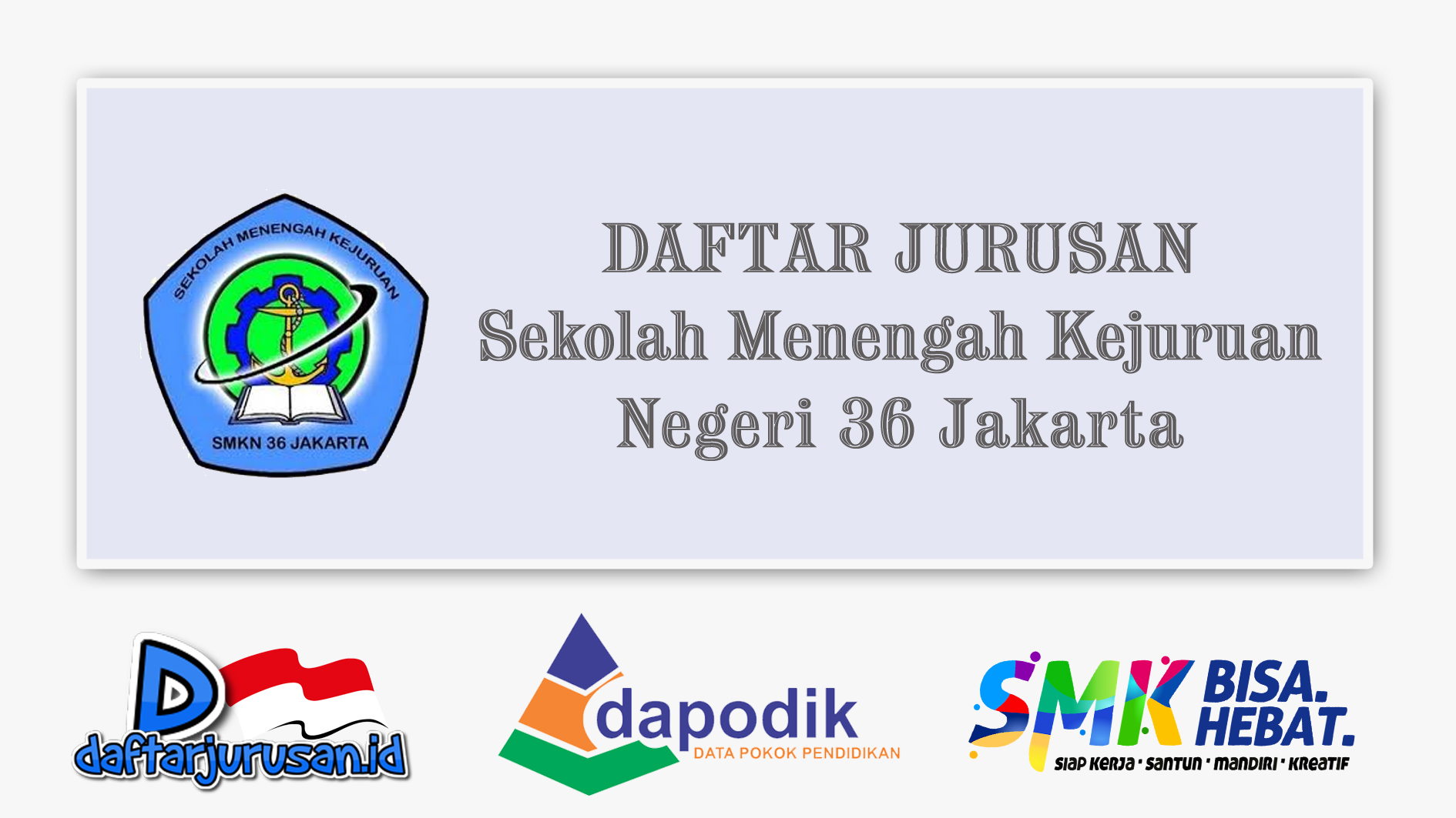 Daftar Jurusan SMK Negeri 36 Jakarta Utara