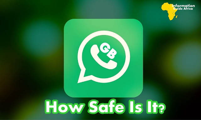 Is it safe to use GB WhatsApp?