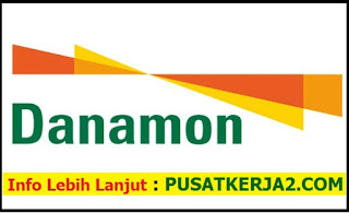 Lowongan Kerja Bank Danamon Indonesia SMA SMK D3 S1 Maret 2020