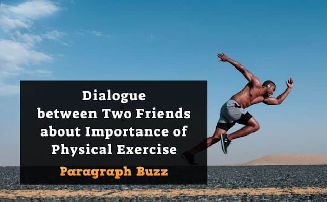 Dialogue between Two Friends about Importance of Physical Exercise