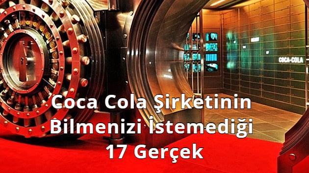 Coca Cola Şirketinin Bilmenizi İstemediği 17 Gerçek