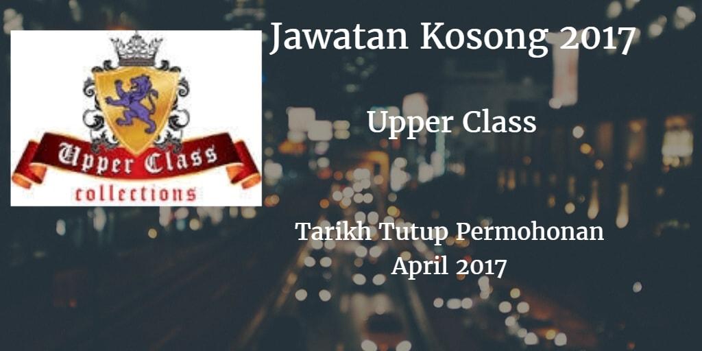 Jawatan Kosong Upper Class April 2017