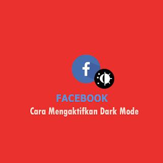 Cara Mengaktifkan Dark Mode di Facebook Android- Thumbnail