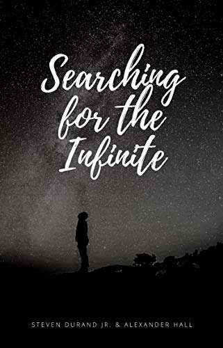 Searching for the Infinite by Alexander Hall and Steven Durand Jr.