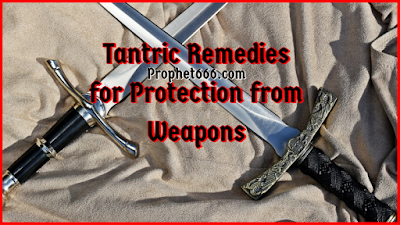 Tantric Remedies for Protection from Weapons