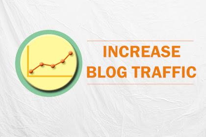 Cara Meningkatkan Traffic Pengunjung Blog Dengan Cepat Dalam Seminggu!
