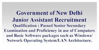 Junior Assistant Recruitment - Government of New Delhi