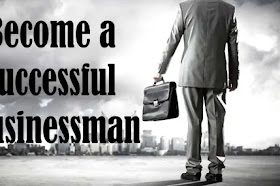 How to start a Business ? Become Successful Business Man   Being an Entrepreneur in India