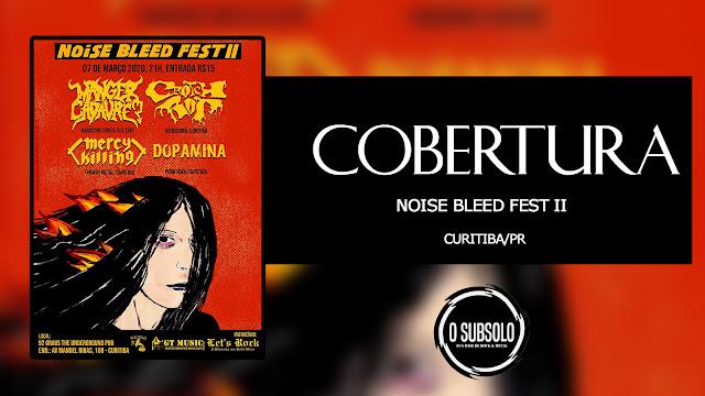 O SUBSOLO | COBERTURA | NOISE BLEED FEST II