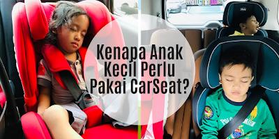 Kenapa Anak Kecil Perlu Pakai CarSeat?