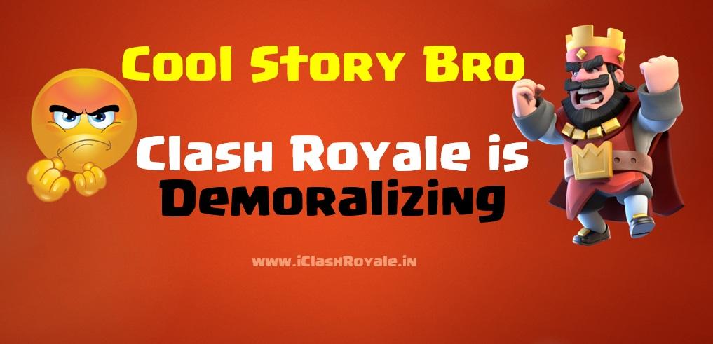 Clash Royale, Clash Royale demoralizing