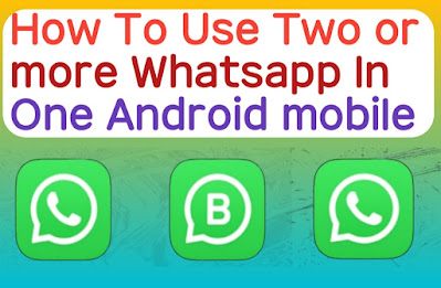 How To Use Two Whatsapp In One Android