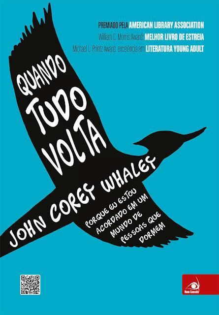 Quando Tudo Volta Porque eu estou acordado em um mundo de pessoas que dormem - John Corey Whaley