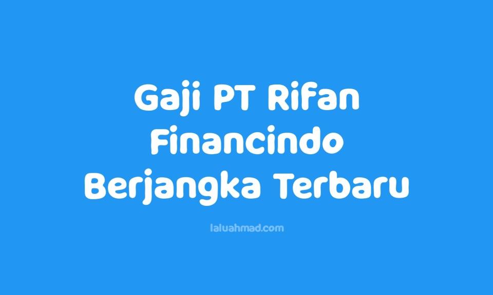 Gaji PT Rifan Financindo Berjangka Terbaru 2021/2022