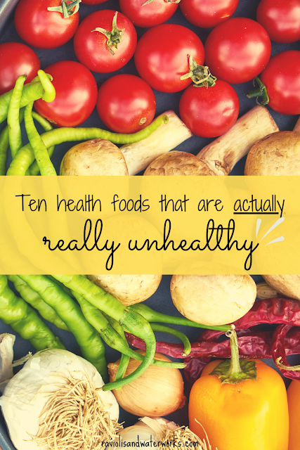 health foods that are unhealthy; health foods that are not healthy; healthy foods; adopt a healthier lifestyle