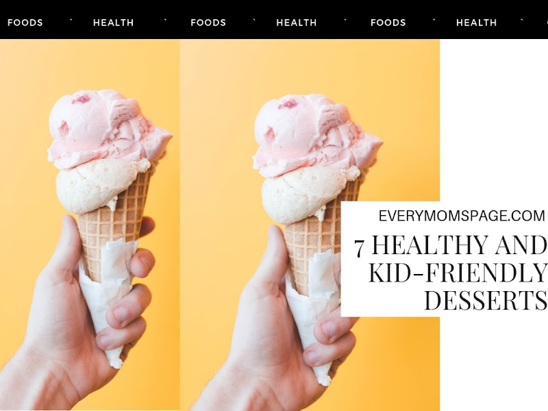 7 Healthy and Kid-Friendly Desserts