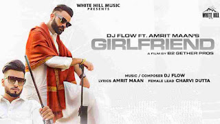 Girlfriend Lyrics in English - Dj Flow - Amrit Maan