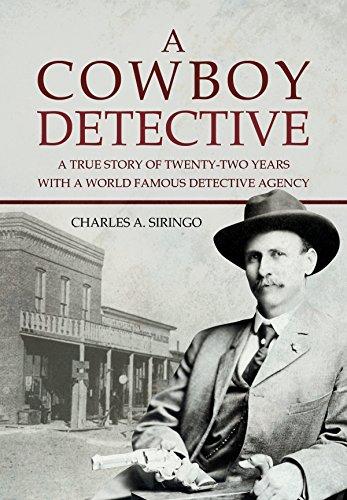 https://www.amazon.com/Cowboy-Detective-Twenty-Two-Famous-Agency/dp/154500188X/ref=sr_1_1?keywords=a+cowboy+detective+siringo&qid=1573582342&sr=8-1