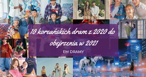 [eM dramy] 10 koreańskich dram z 2020 do obejrzenia w 2021