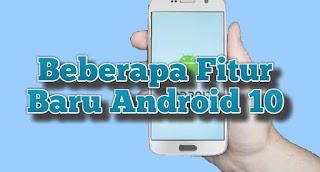Kemunculan Android Q atau Android 10 Serta Fitur Barunya